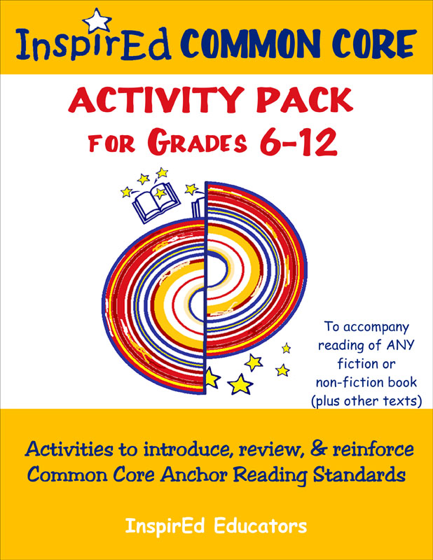 Inspired Common Core: Activity Pack for Grades 6-12 Anchor Reading Standards Book