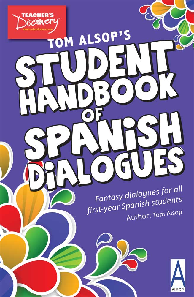 Tom Alsop's Student Handbook of Spanish Dialogues