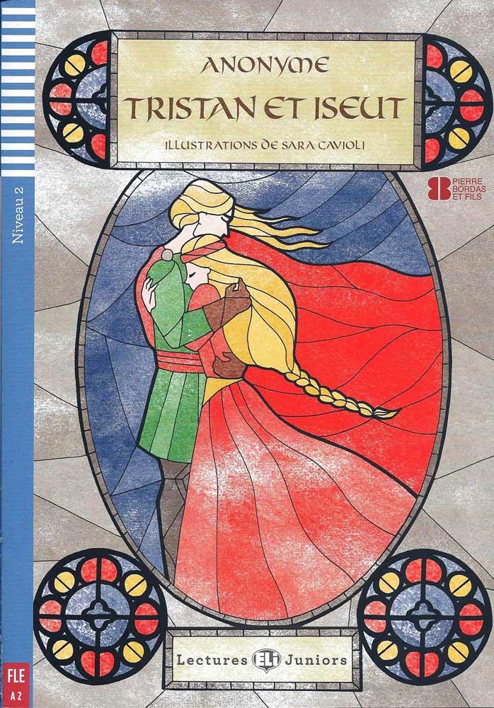 Tristan et Iseut French Reader + Audio CD Lectures Juniors Niveau 2