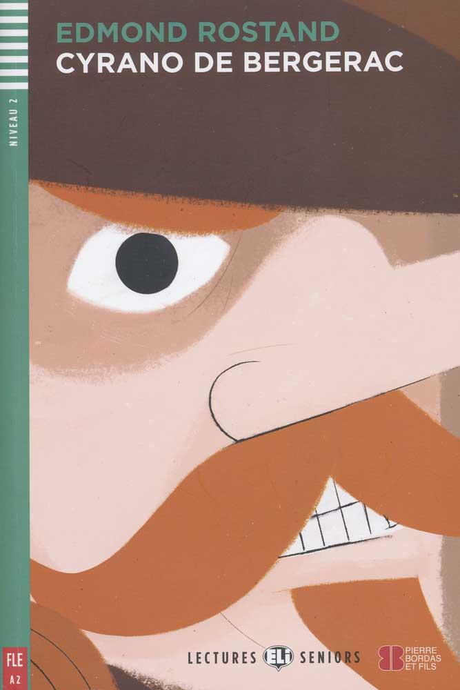 Cyrano de Bergerac French Reader + Audio CD Lectures Seniors Niveau 2