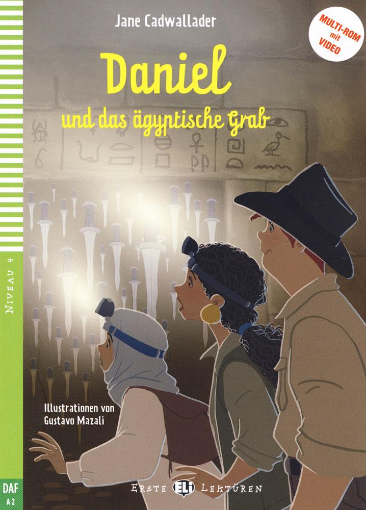 Daniel und das ägyptische Grab German Reader + Multi-Rom Erste Lektüren Niveau 4