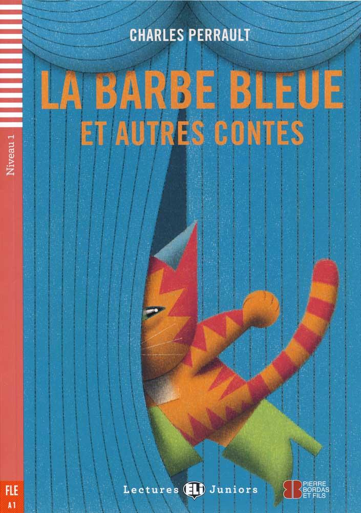 La Barbe Bleue et Autres Contes French Reader + Audio CD Lectures Juniors Niveau 1 FLE A1