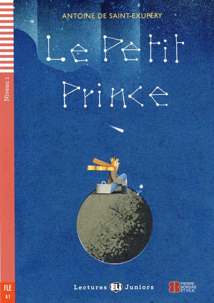 Le Petit Prince French Reader + Audio CD Lectures Juniors Niveau 1 FLE A1