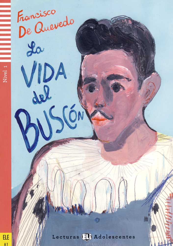 La Vida del Buscón Spanish Reader + Audio CD Lecturas Adolescentes Nivel 1 ELE A1
