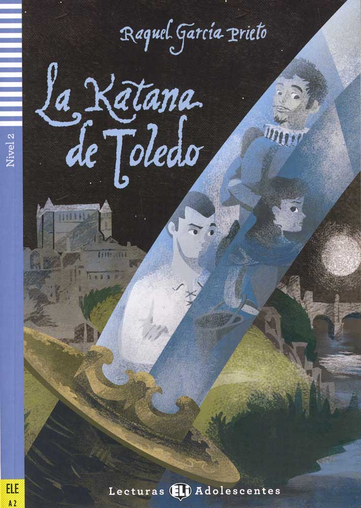 La Katana de Toledo Spanish Reader + Audio CD Lexturas Adolescentes Nivel 2 ELE A2