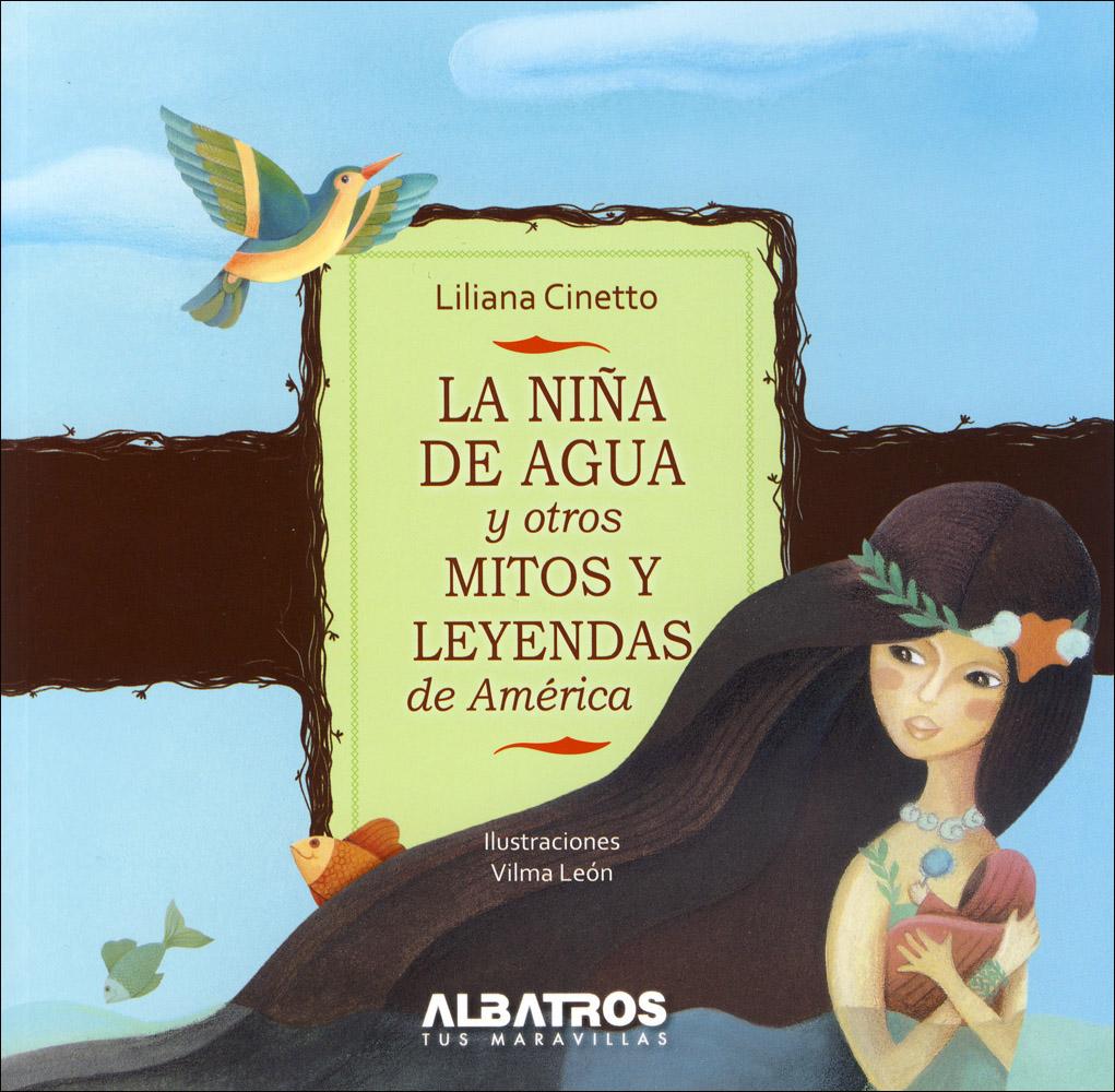 La Nina De Agua Yotros Mitos y Leyendas De America Book