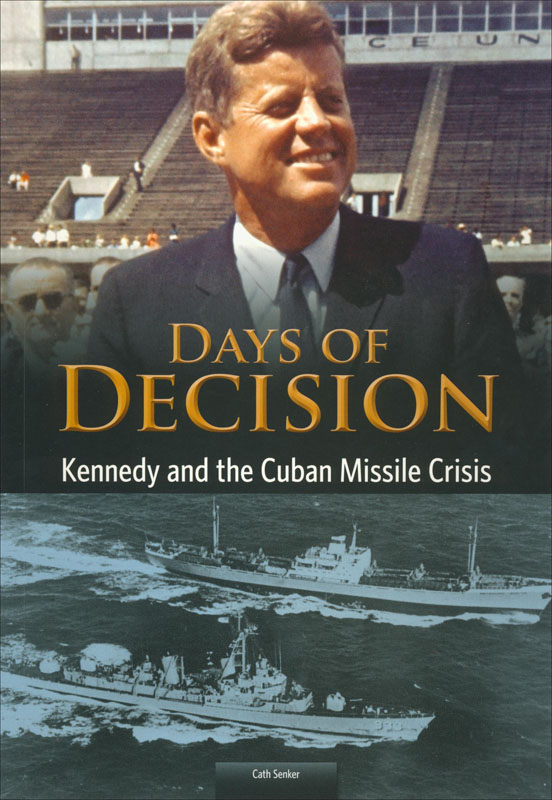 Days of Decision: Kennedy and the Cuban Missile Crisis Book