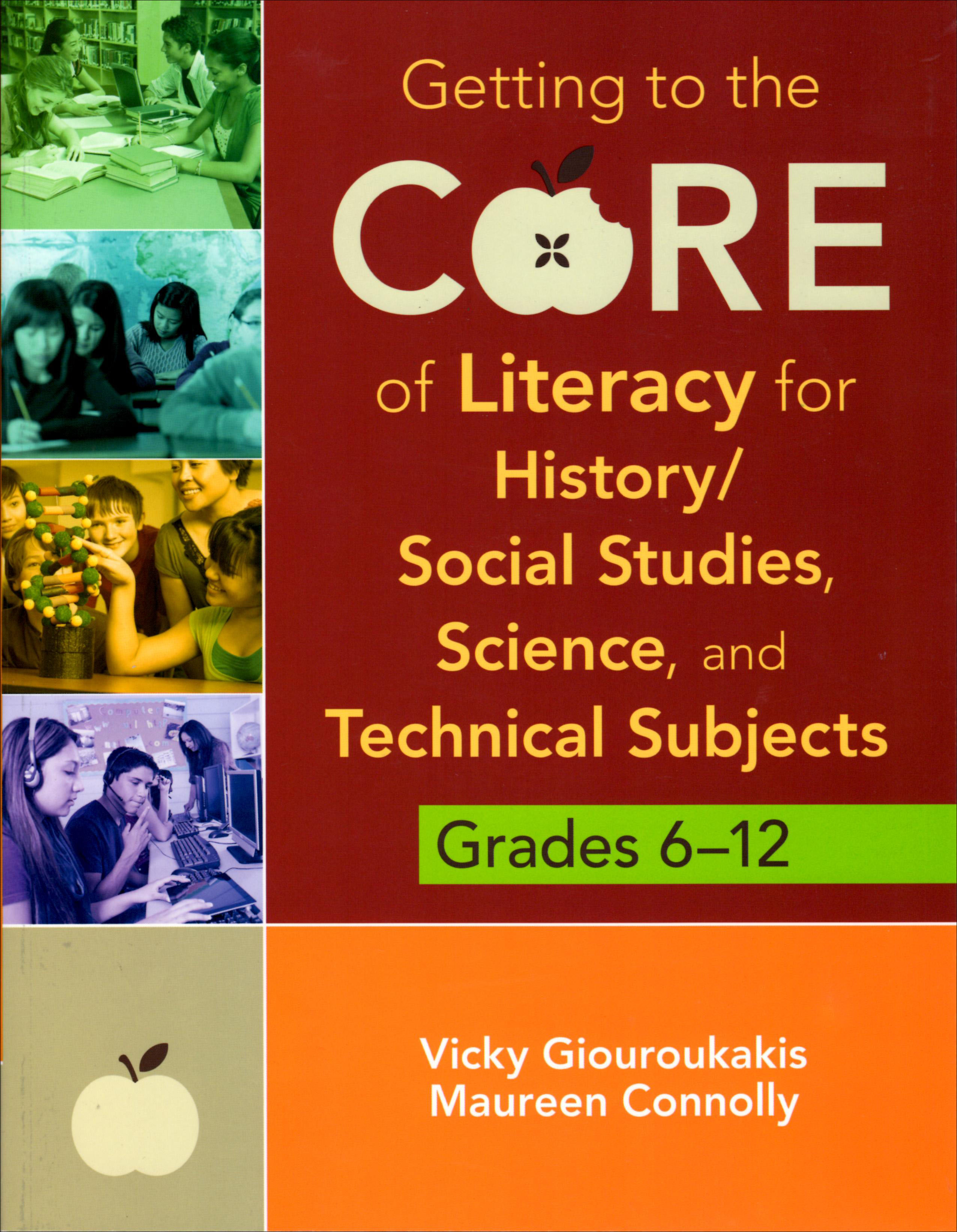 Getting to the Core of Literacy for History/Social Studies, Science, and Technical Subjects ~ Grades 6-12