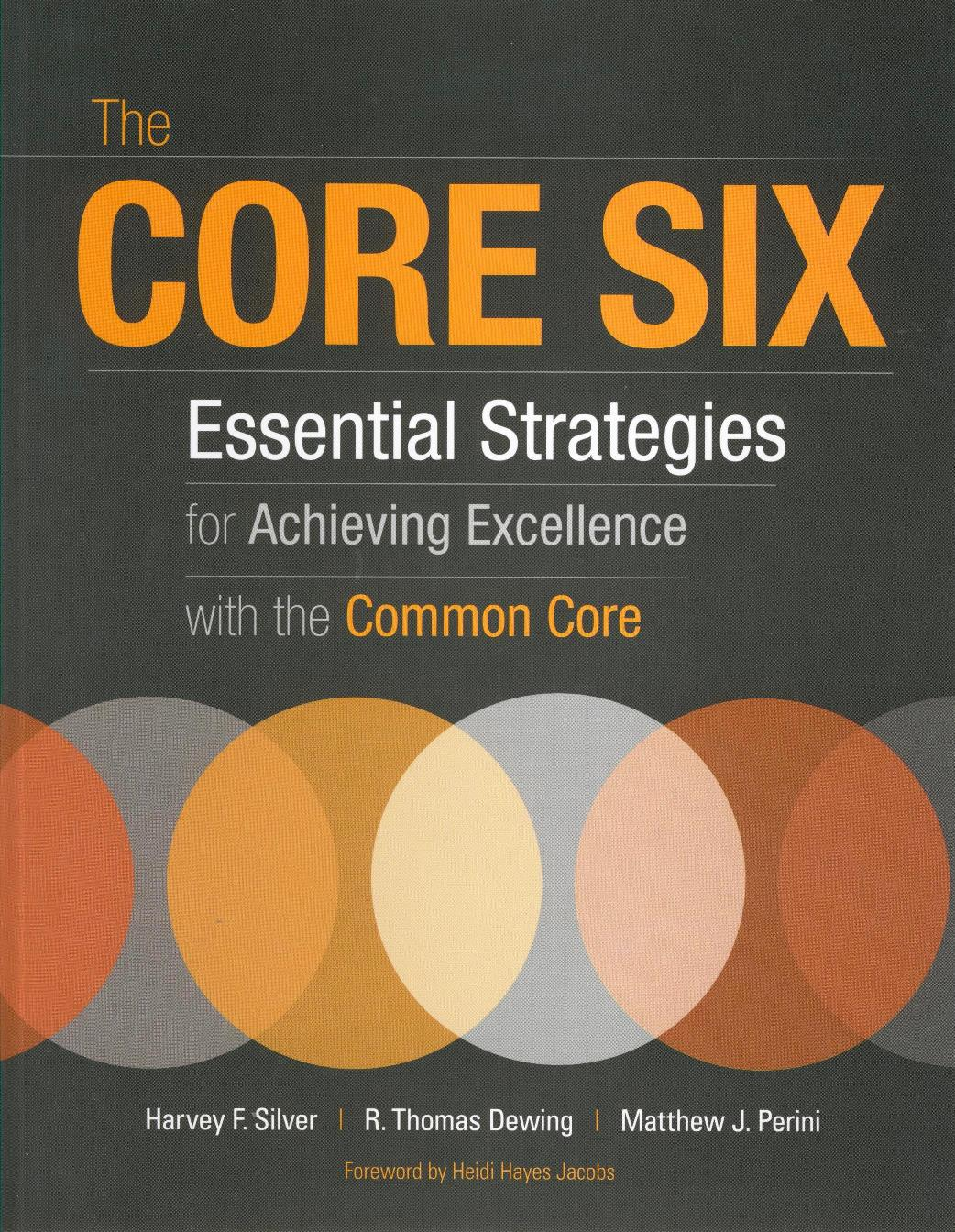Core Six Essential Strategies For Achieving Excellence Book