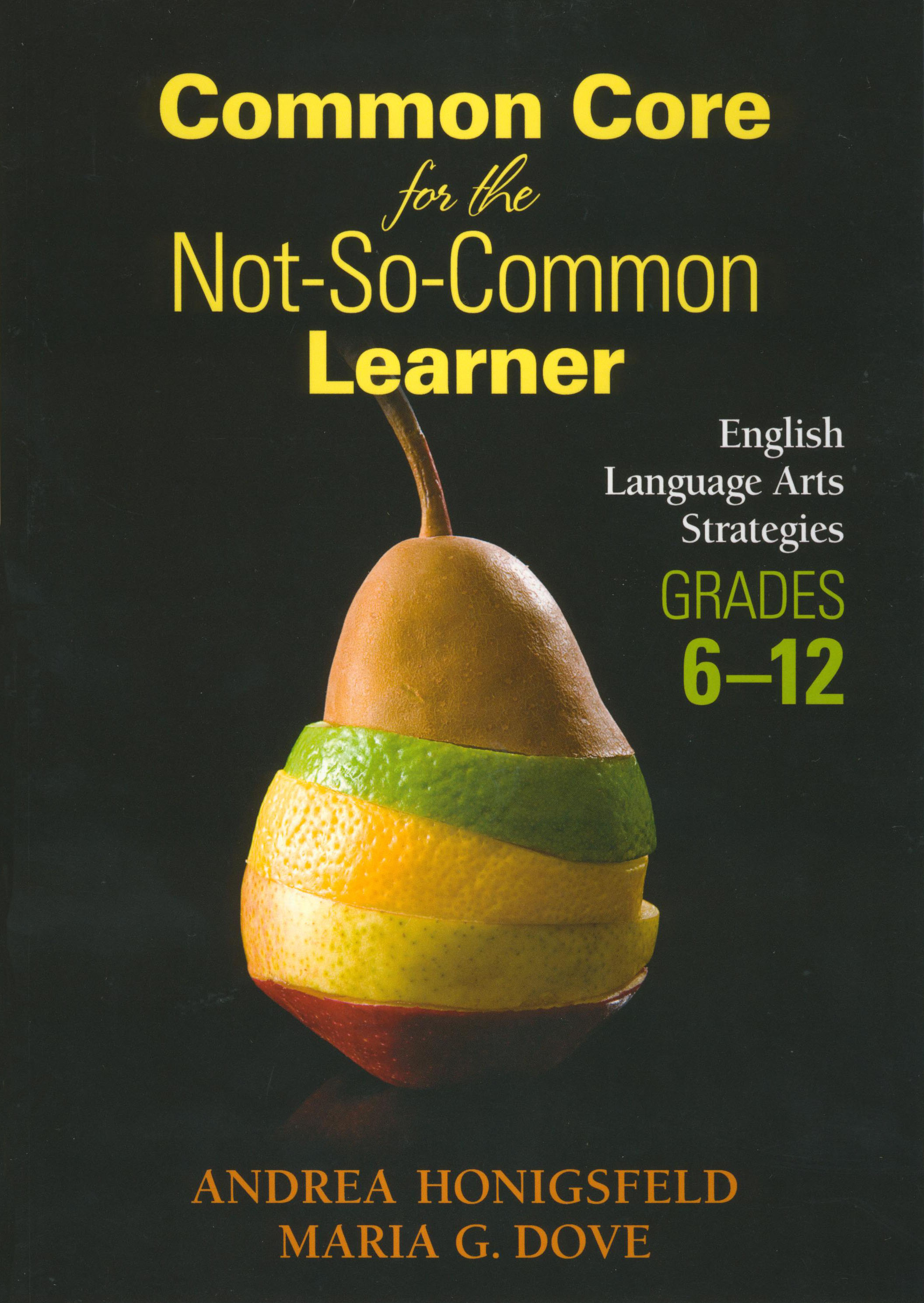 Common Core for the Not-So-Common Learner ~ Grades 6-12 Resource Book
