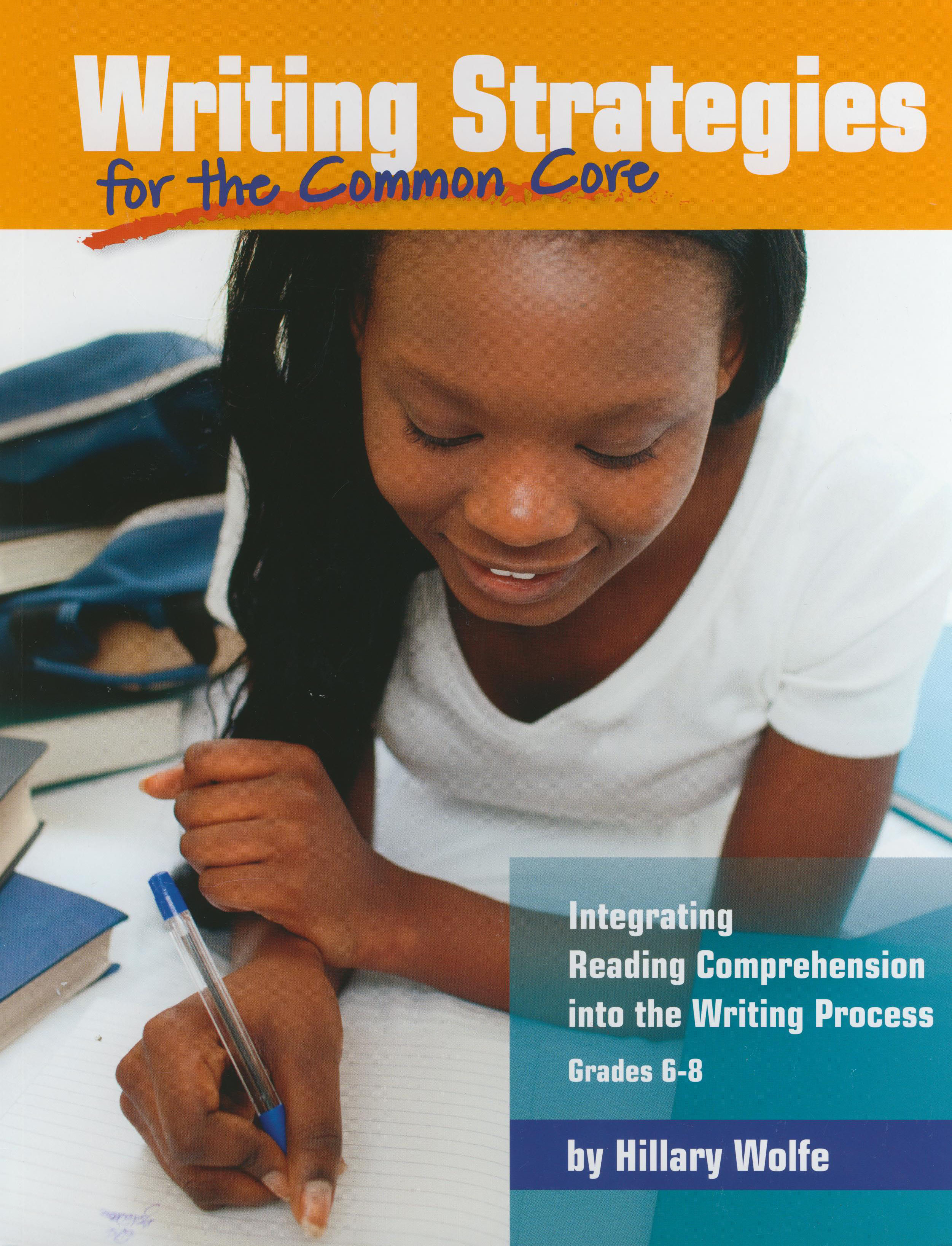 Writing Strategies for the Common Core Classroom Reproducible Book