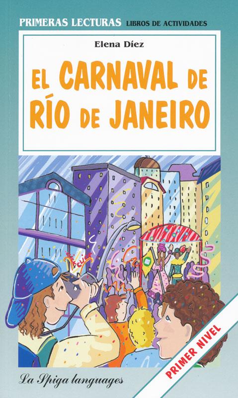 El carnaval de Rio de Janeiro Spanish Reader Primer Nivel