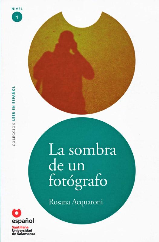 La sombra de un fotógrafo Reader and Audio CD
