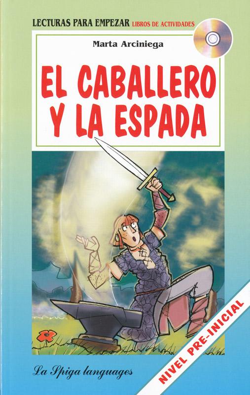 El caballero y la espada Spanish Reader + Audio CD Nivel Pre-inicial