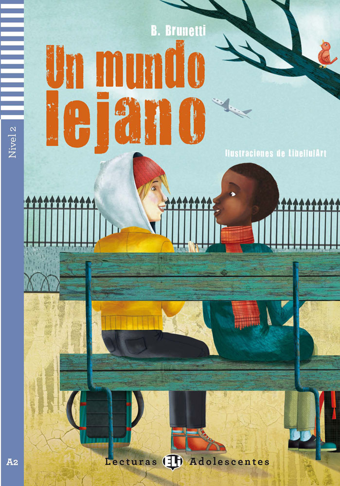 Un Mundo Lejano Spanish Reader + Audio CD Adolescentes Series Nivel 2