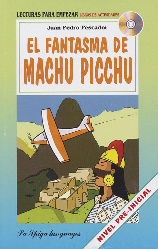 El fantasma de Machu Picchu Spanish Reader + Audio CD Nivel Pre-inicial