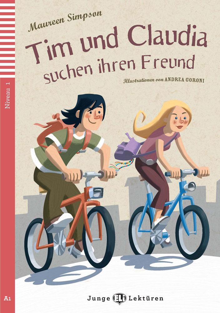Tim und Claudia suchen ihren Freund German Reader + Audio CD Junge Lektüren Niveau 2
