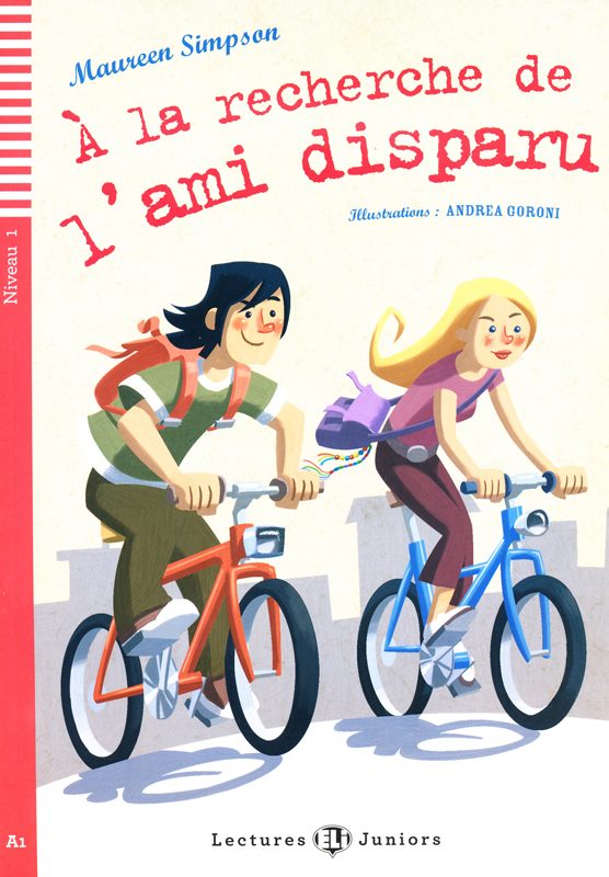 À la recherche de l'ami disparu French Reader + Audio CD Lectures Junior Series Niveau 1