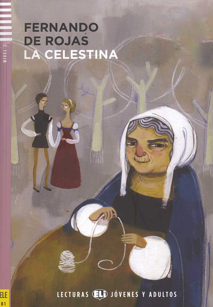 La Celestina Spanish Reader & CD Lecturas Jóvenes y Adultos Nivel 3