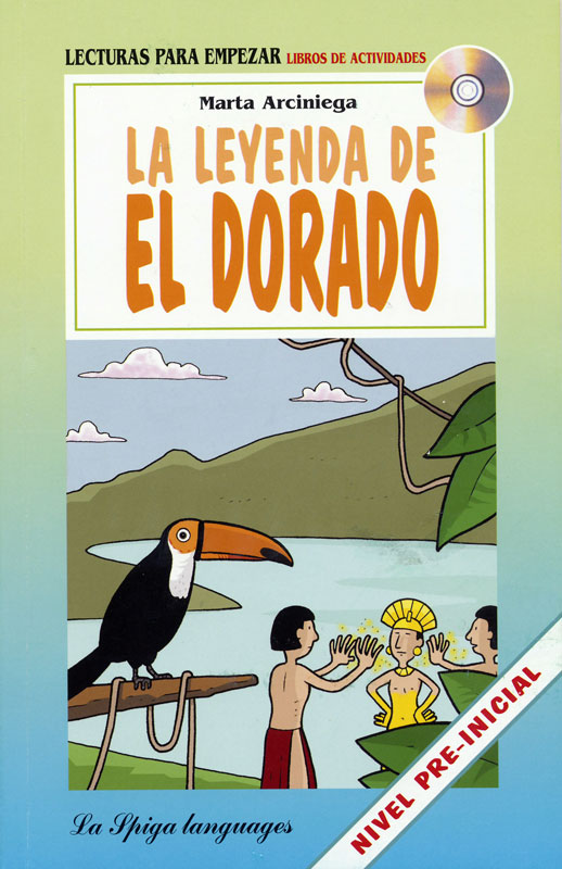 La Leyenda de el Dorado Spanish Reader + Audio CD Nivel Pre-inicial