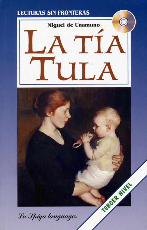 La Tía Tula Spanish Reader + Audio CD Tercer Nivel