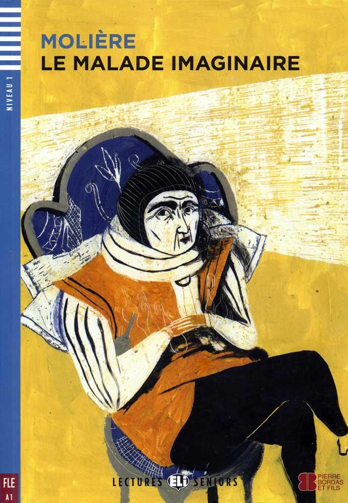 Le Malade imaginaire French Reader + Audio CD Lectures Seniors Niveau 1