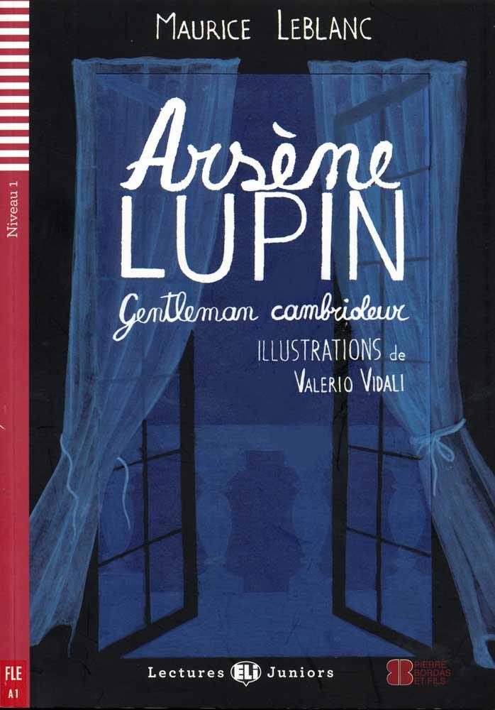 Arsène Lupin, gentleman cambrioleur French Reader + Audio CD Lectures Juniors Niveau 1