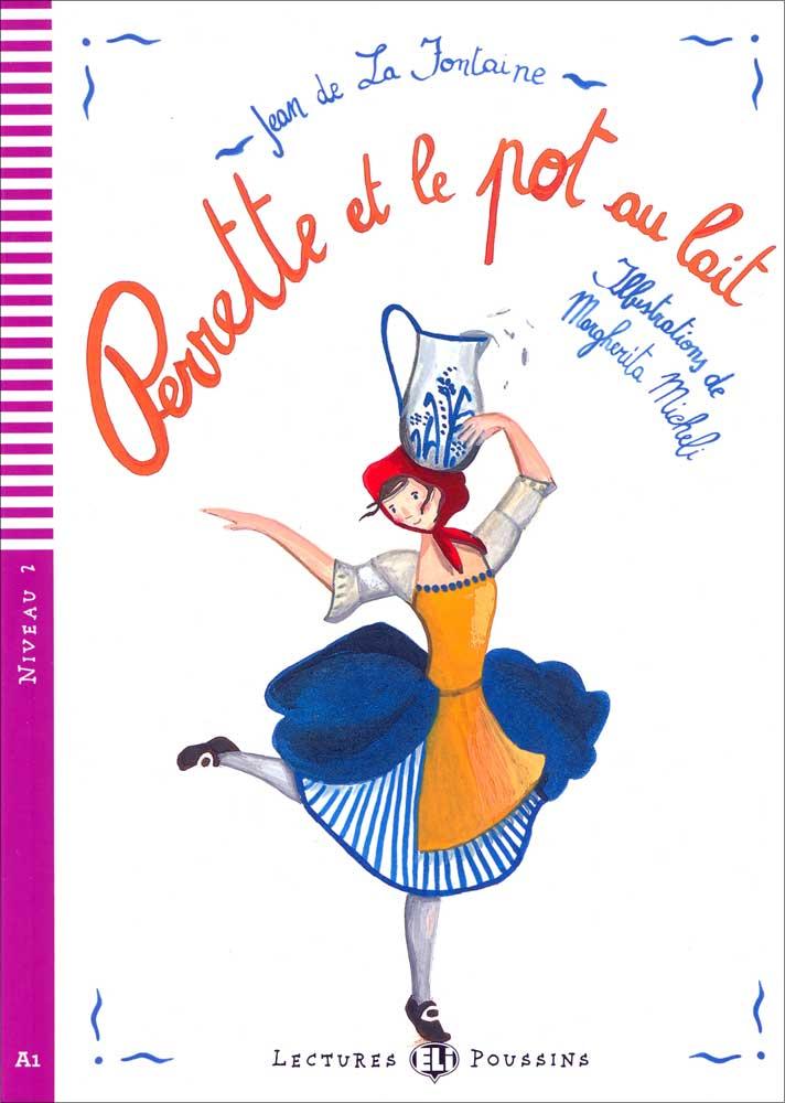 Perrette et le pot au lait French Reader + Audio CD Lectures Poussins Niveau 2