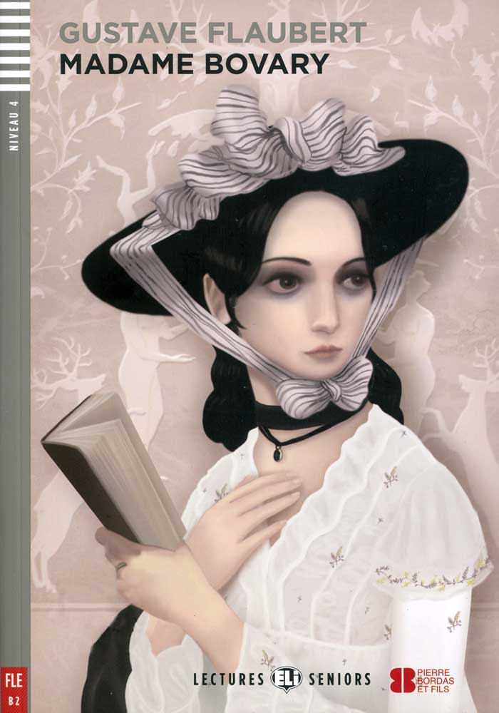 Madame Bovary French Reader and Audio CD Lectures Seniors Niveau 4