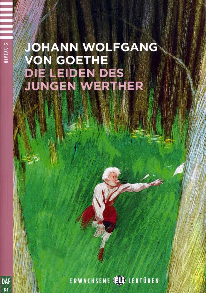 Die Leiden des jungen Werther German Reader + Audio CD Erwachsene Lektüren Niveau 3