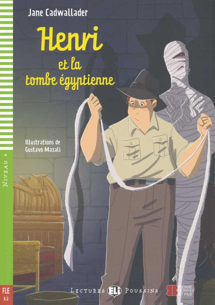 Henri et la tombe égyptienne French Reader + Audio CD Lectures Poussins Niveau 4
