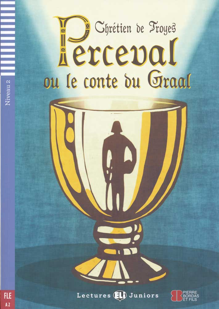 Perceval ou le conte du Graal French Reader + Audio CD Lectures Juniors Niveau 2