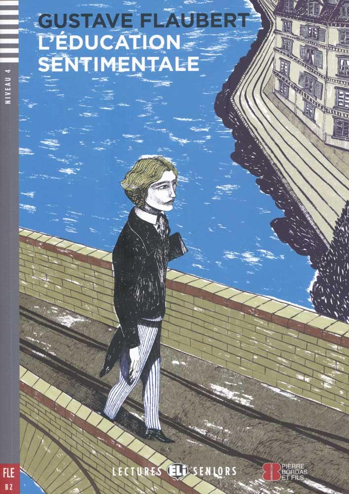 L' Éducation Sentimentale French Reader + Audio CD Lectures Seniors Niveau 4
