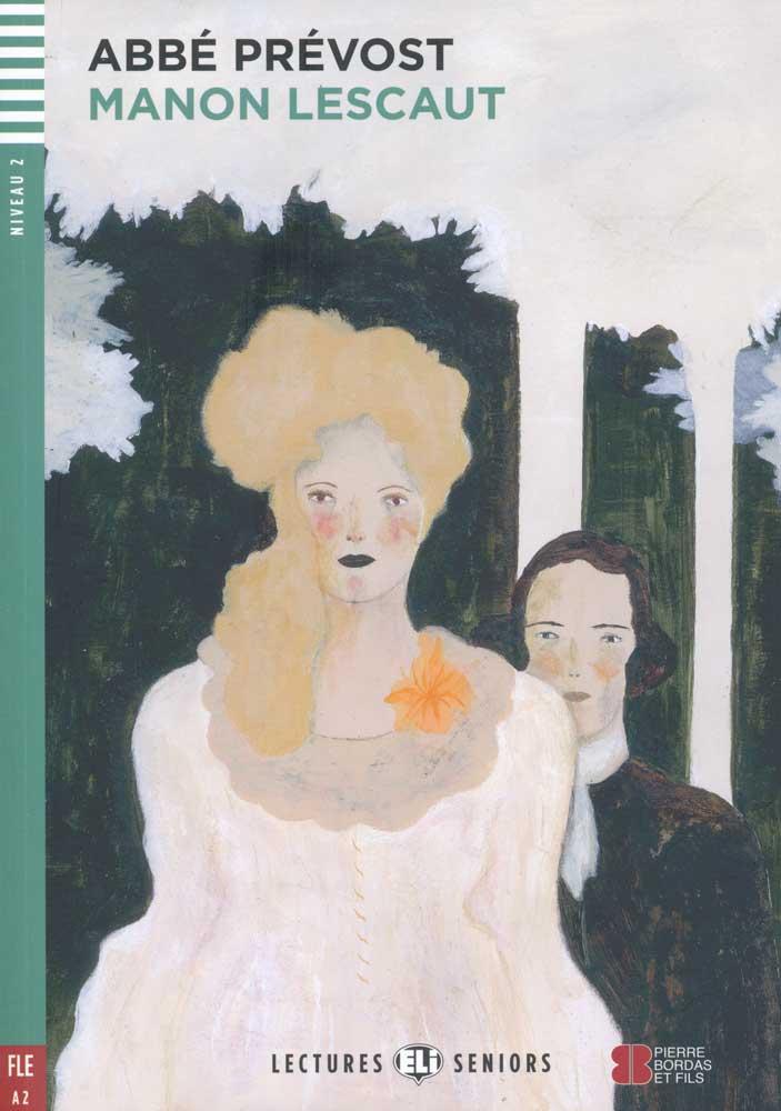 Manon Lescaut French Reader + Audio CD Lectures Seniors Niveau 2