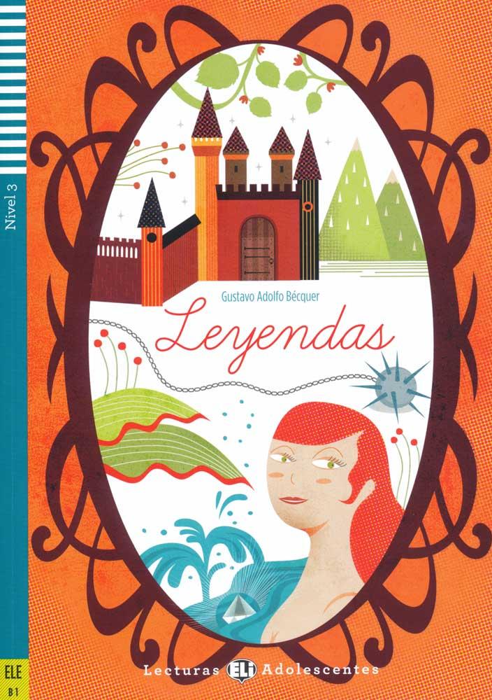 Leyendas Spanish Reader + Audio CD Lecturas Adolescentes Nivel 3