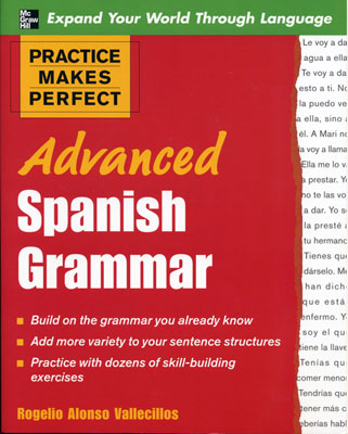 Practice Makes Perfect: Advanced Spanish Grammar Exercise Book