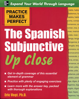 Practice Makes Perfect: Spanish Subjunctive Up-Close Exercise Book
