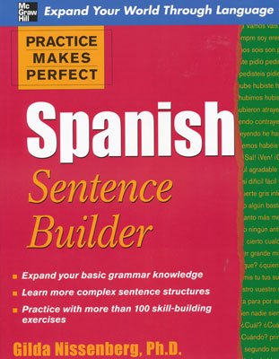 Practice Makes Perfect: Spanish Sentence Builder Exercise Book