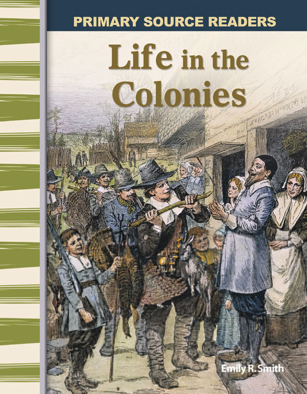 Life in the Colonies Primary Source Reader