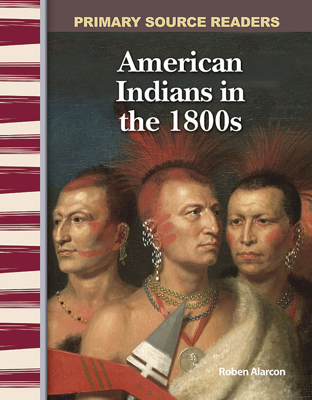 American Indians in the 1800s Primary Source Reader