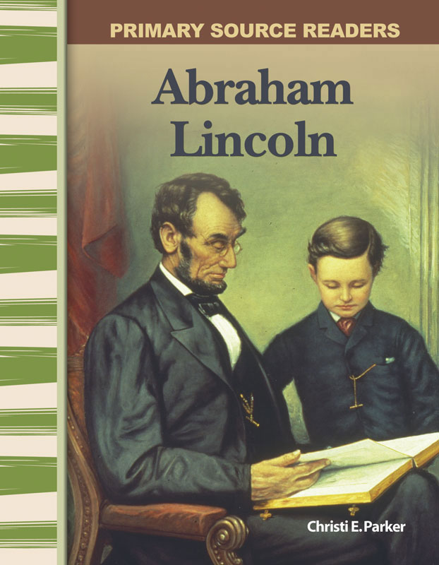 Abraham Lincoln Primary Source Reader