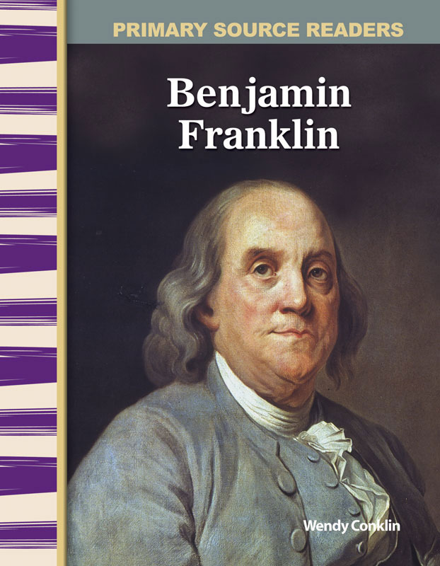 Benjamin Franklin Primary Source Reader