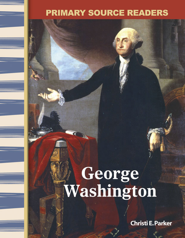 George Washington Primary Source Reader