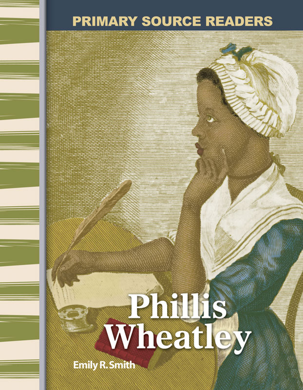 Phillis Wheatley Primary Source Reader