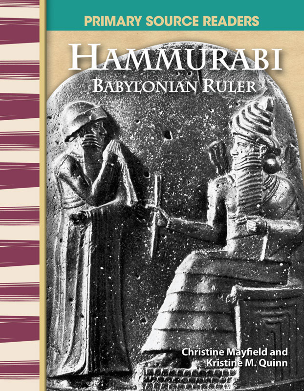 Hammurabi: Babylonian Ruler Primary Source Reader