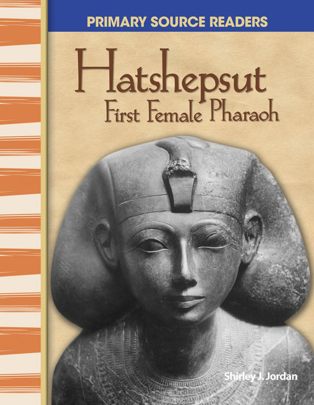 Hatshepsut: First Female Pharaoh Primary Source Reader