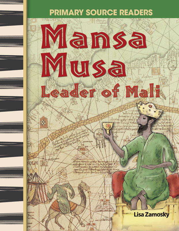 Mansa Musa: Leader of Mali Primary Source Reader