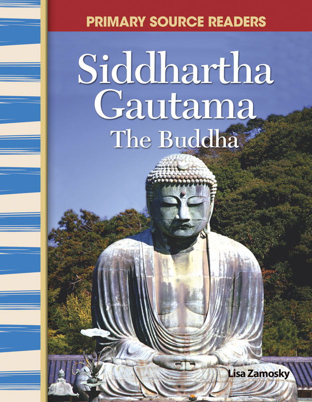 Siddhartha Gautama: The Buddha Primary Source Reader
