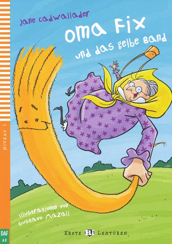 Oma Fix und das gelbe Band German Reader + Audio CD Erste Lekturen Niveau 1
