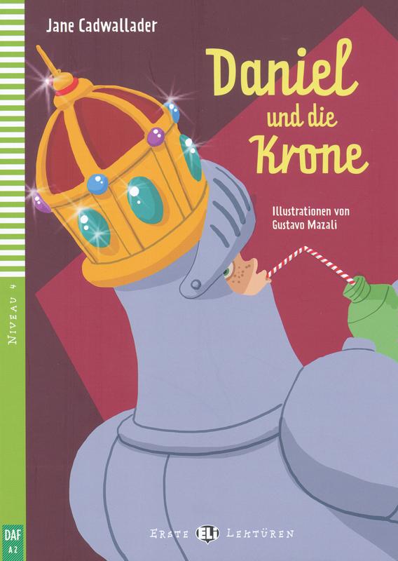 Daniel und die Krone German Reader + Audio CD Erste Lekturen Niveau 4